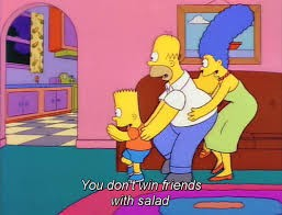 You don't win friends with salad!